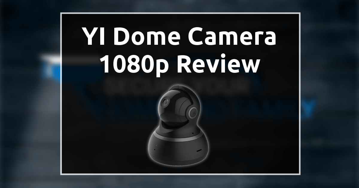 Yi Dome Camera 1080p Review Best Dome Camera