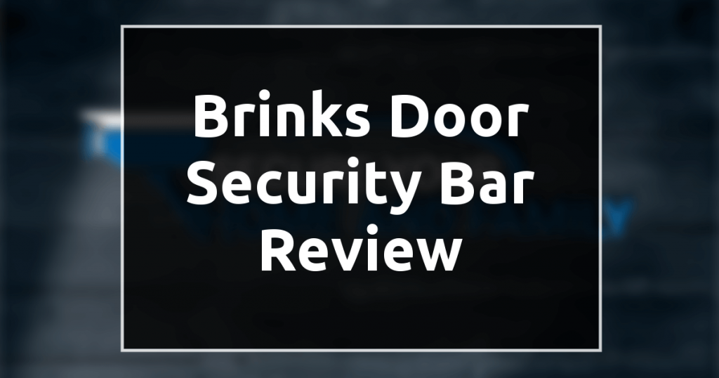 BrinksDoorSecurityBarReview 1024x538.png