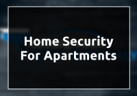 Home Security For Apartments
