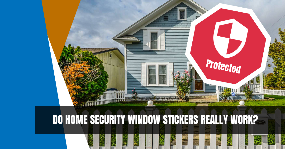 Do Home Security Window Stickers Really Work?
